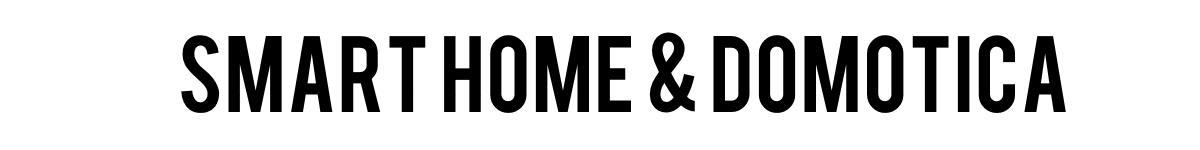 Smart Home & Domotica